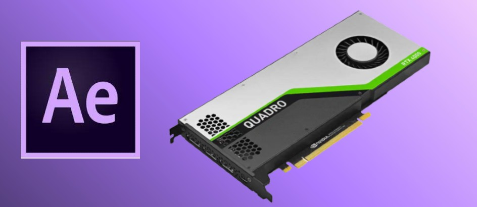 Best Graphics Card for After Effects in 2021